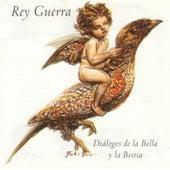 Play & Download Diálogos de la Bella y la Bestia by Rey Guerra | Napster