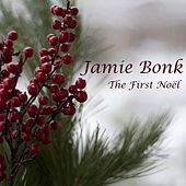 Play & Download The First Noël by Jamie Bonk | Napster