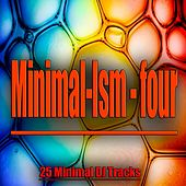 Minimal-Ism - Four - 25 Minimal Dj Tracks by Various Artists