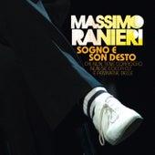 Play & Download Sogno e Son Desto (Chi Nun Tene Coraggio Nun Se Cocca Cu e Femmene Belle) by Massimo Ranieri | Napster
