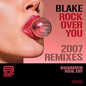 Rock Over You 2007 Remixes by Blake