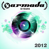Play & Download 10 Years Armada: 2012 by Various Artists | Napster