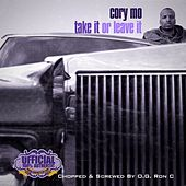 Play & Download Take It Or Leave It: Chopped Up By O.G. Ron C by Cory Mo | Napster