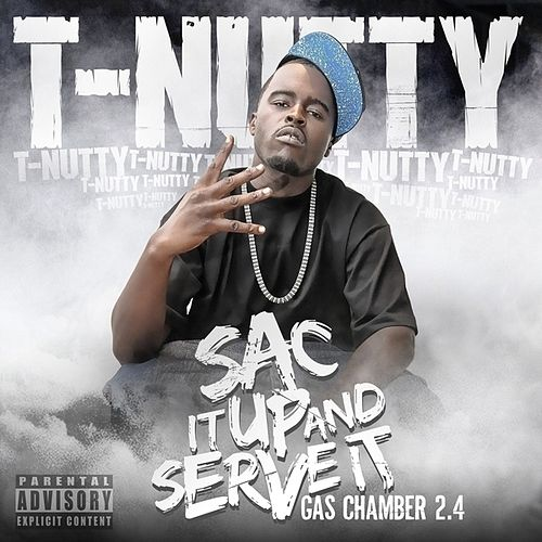 Play & Download Sac It Up and Serve It by T-Nutty | Napster
