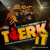 Play & Download Twerk It (feat. Tee Flii) by Cali Swag District | Napster