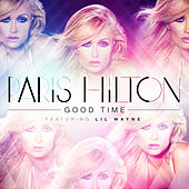 Play & Download Good Time by Paris Hilton | Napster
