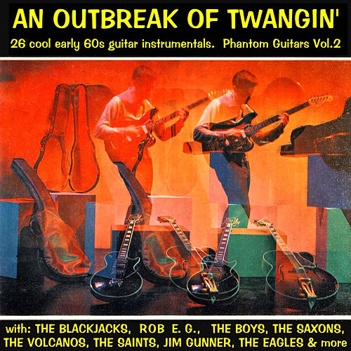 Play & Download An Outbreak of Twangin' - Phantom Guitars, Vol. 2 (Remastered) by Various Artists | Napster