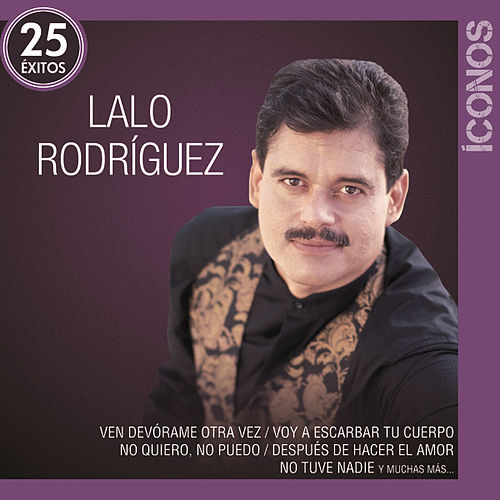 Play & Download Íconos 25 Éxitos by Lalo Rodriguez | Napster