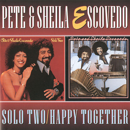 Play & Download Solo Two/Happy Together by Pete Escovedo | Napster