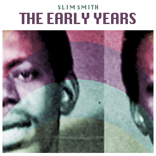 Play & Download The Early Years by Slim Smith | Napster