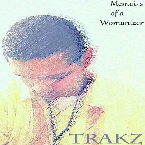 Play & Download Memoirs of a Womanizer by Trakz | Napster