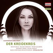 Play & Download Zemlinsky: Der Kreidekreis by Renate Behle | Napster