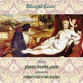J. Dowland: Blisseful Kisses by Various Artists
