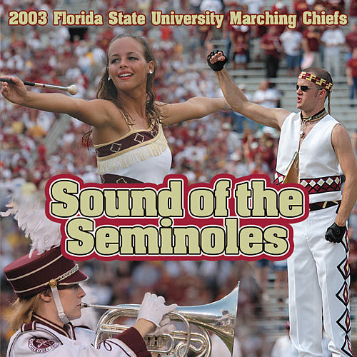 Play & Download Sound of the Seminoles by Florida State University Marching Chiefs | Napster