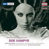 Play & Download Marschner: Der Vampyr by Markus Marquardt | Napster