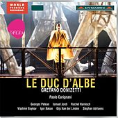 Play & Download Donizetti: Le duc d'Albe (Il Duca d'Alba) by Georges Petean | Napster
