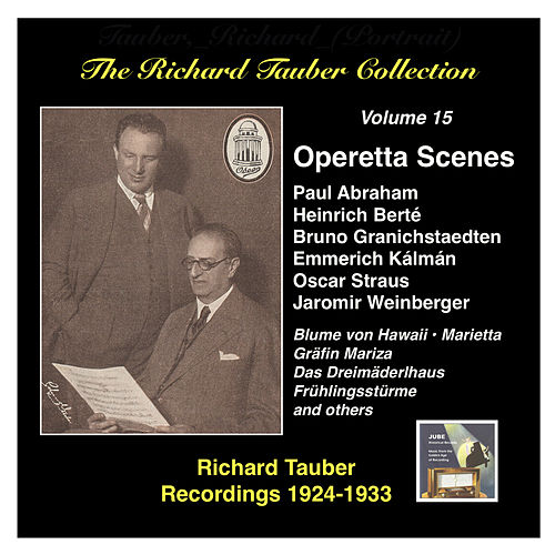 Play & Download The Richard Tauber Collection, Vol. 15: Operetta Scenes (1924-1933) by Richard Tauber | Napster