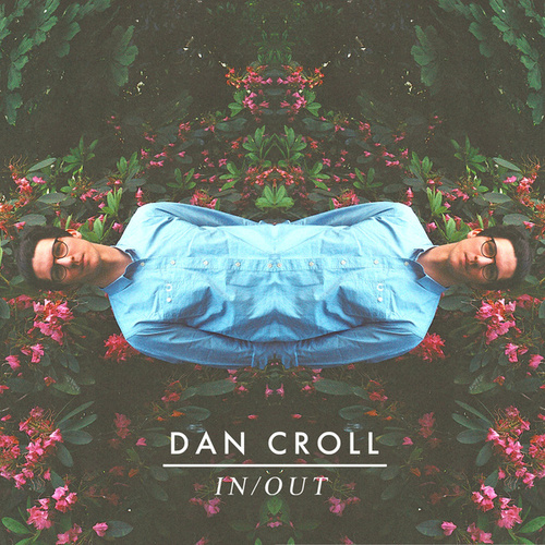 Play & Download In / Out by Dan Croll | Napster