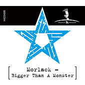 Play & Download Bigger Than a Monster by Morlack   Napster