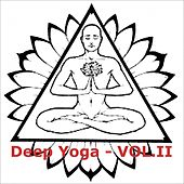 Play & Download Deep Yoga, Vol. II by Various Artists | Napster