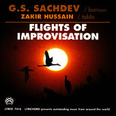 Play & Download Flights Of Improvisation by G.S. Sachdev | Napster