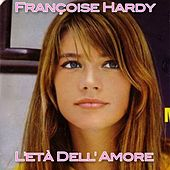 Play & Download L'età dell'amore by Francoise Hardy | Napster