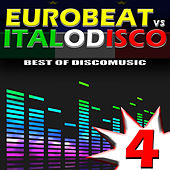 Play & Download Eurobeat vs. Italo Disco Vol. 4 by Various Artists | Napster