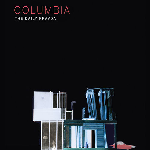 Play & Download Columbia by The Daily Pravda | Napster