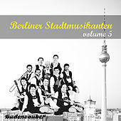 Play & Download Berliner Stadtmusikanten 5 by Various Artists | Napster