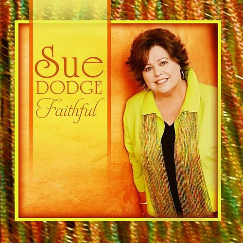 Play & Download Faithful by Sue Dodge | Napster