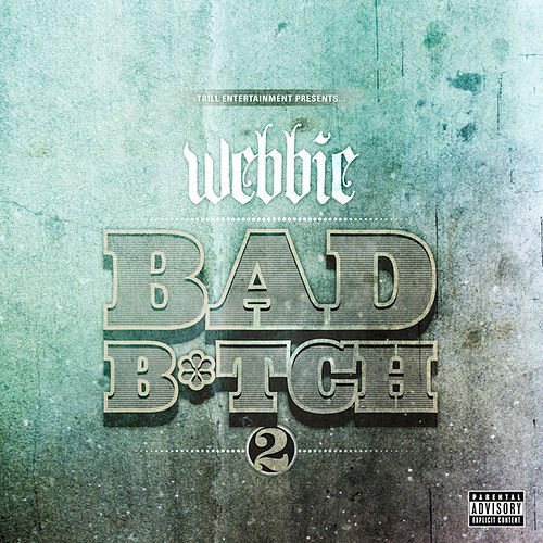 Bad Bitch 2 - Single by Webbie