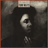 Anthology Of Tom Waits by Tom Waits