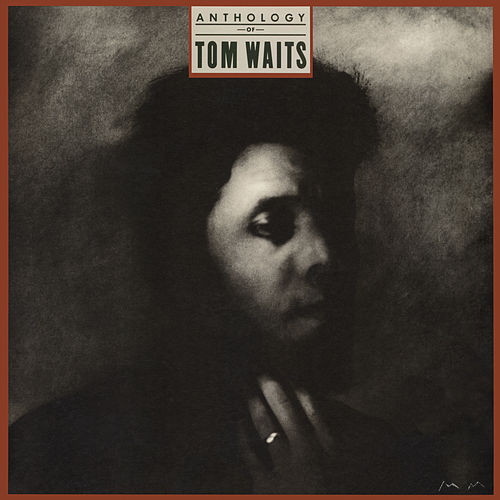 Play & Download Anthology Of Tom Waits by Tom Waits | Napster
