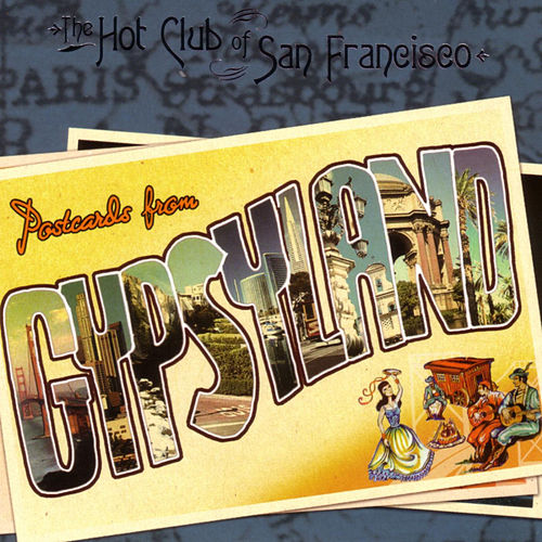 Play & Download Postcards From Gypsyland by The Hot Club Of San Francisco | Napster