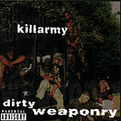 Dirty Weaponry by Killarmy
