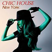 Play & Download Chic House New York - Deep House Sensations by Various Artists | Napster