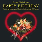 Play & Download Happy Birthday: Instrumental Music for Relaxation and Celebration by Gomer Edwin Evans | Napster