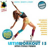 Latin Workout, Vol.15 - Latin Fitness Power 100% Latino (Fat Burning, Aerobics, Latin Dance, Dynamic, Drilling, Spinning) by Various Artists