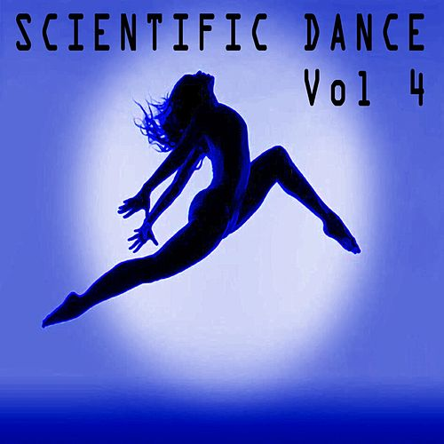 Play & Download Scientific Dance, Vol. 4 by Various Artists | Napster
