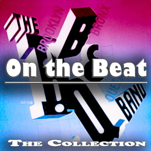 Play & Download On the Beat (The Collection) by The B.B. & Q. Band | Napster