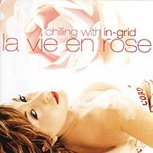 La Vie en Rose by In-Grid