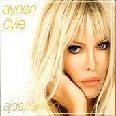 Play & Download Aynen Öyle by Ajda Pekkan | Napster