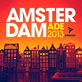 Play & Download Amsterdam Ade 2013 (The Unrealised Mixes) by Various Artists | Napster