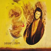 Play & Download Dem by Yaşar | Napster