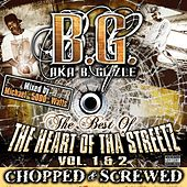 Play & Download The Best Of Tha Heart Of Tha Streetz Vol. 1&2 (Chopped & Screwed) by B.G. | Napster