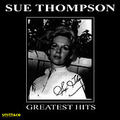Play & Download Greatest Hits by Sue Thompson | Napster