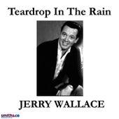 Teardrop in the rain by Jerry Wallace
