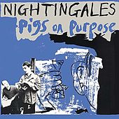 Play & Download Pigs On Purpose by The Nightingales | Napster