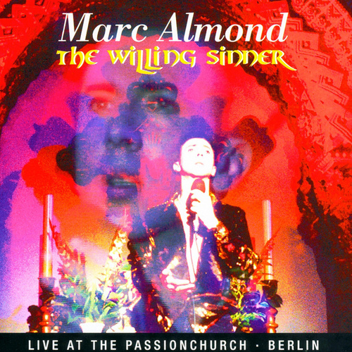 The Willing Sinner Live In Berlin by Marc Almond