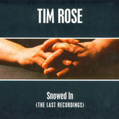 Play & Download Snowed In by Tim Rose | Napster